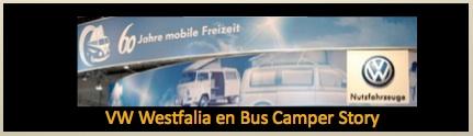 VW Westfalia en Bus Camper Story