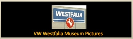 VW Westfalia Museum Pictures